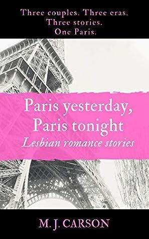 Paris Yesterday, Paris Tonight: Lesbian Romance Stories