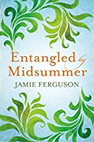 Entangled by Midsummer