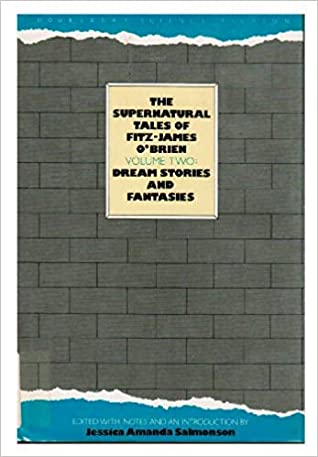 The Supernatural Tales of Fitz-James O'Brien: Dream Stories and Fantasies
