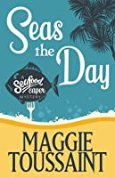 Seas the Day (A Seafood Caper Mystery, #1)