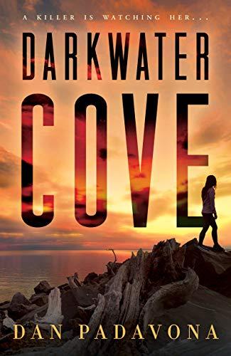 Darkwater Cove  A Gripping Seri - Dan Padavona