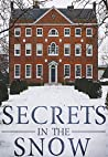 Secrets in the Snow: A Collection Of Riveting Haunted House Mysteries