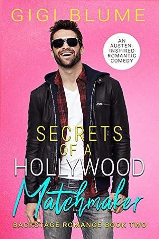 Secrets of a Hollywood Matchmaker (Backstage Romance #2)