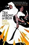 Ten Arrows of Iron (The Grave of Empires, #2)