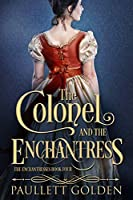 The Colonel and The Enchantress (An Enchantress Novel Book 4)