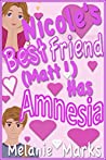 Nicole's Best Friend (Matt) Has Amnesia