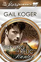 Defying the Relic Hunter (Coletti Warlord, #11)