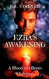 Ezra's Awakening: A Blood and Bones Christmas (Vampires of Blood and Bones #4)