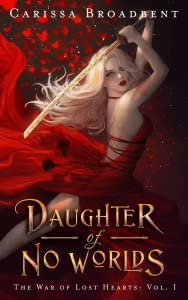 Daughter of No Worlds (The War of Lost Hearts, #1)