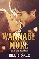 Wannabe More: A Second Chance Romance (Love in Seven Mile Forge Book 1)
