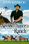 Second Chance Ranch: Clean & Wholesome Cowboy Romance (Triple J Ranch Book 1)