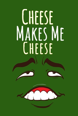 Cheese Makes Me Cheese: Football Playbook For Football Coaches, Fantasy Football Players, and Die-hard Football Fans. Draw Up Winning Plays Effortlessly Or Simply Use As Your Daily Planner and Organizer