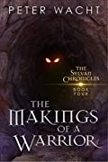 The Makings of a Warrior (The Sylvan Chronicles, #4)