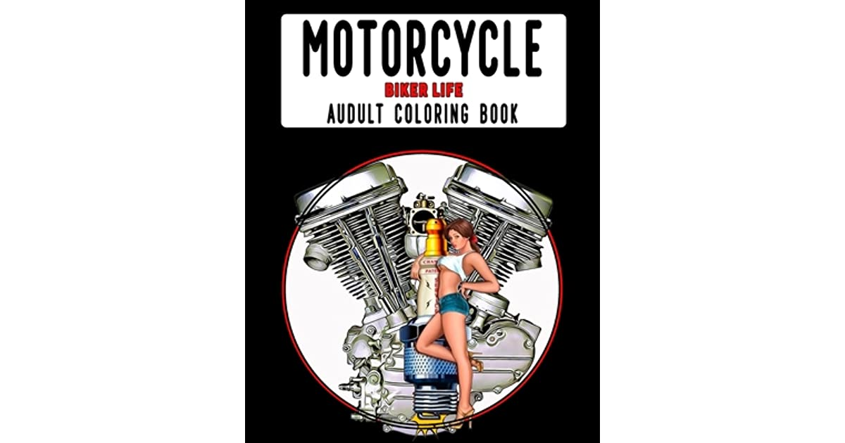 - Motorcycle Biker Life Adult Coloring Book: 80+ Pages Harley Davidson  Shovelhead Panhead Knucklehead Evolution And Many Other Chopper Themed  Cycle Gear. Helps Reduce Stress And Feel Cool. By Dirty Gringo Journals