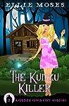 The Kudzu Killer: A Hillbilly Hexes Cozy Mystery (Hillbilly Hexes Cozy Mystery Series Book 3)