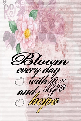 bloom every day life and hope motivational quote on pink
