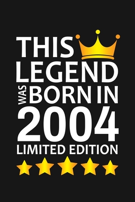 This Legend Was Born In 2004 Limited Edition: Happy 16th Birthday 16 Year Old Birthday Gift