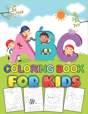 Abc Coloring Book For Kids Color Your First Alphabet Educational And Fun Toddler Coloring Book For All Preschool Age Kids By Shs Press House
