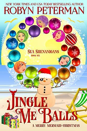 Robyn Peterman - Sea Shenanigans 6 - Jingle Me Balls