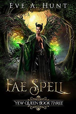 Fae Spell (Yew Queen, #3)