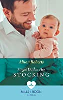 Single Dad In Her Stocking (Mills & Boon Medical)