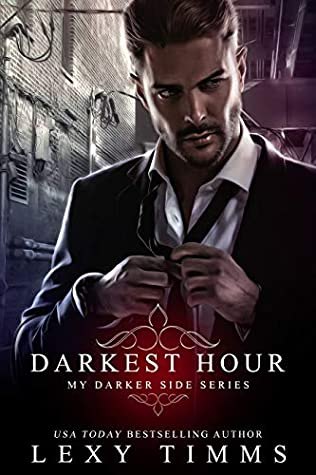 Darkest Hour (My Darker Side Series Book 1)