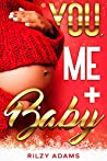 You, Me + Baby (Love on the Rock #2)