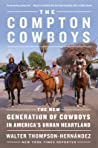The Compton Cowboys: The New Generation of Cowboys in America's Urban Heartland