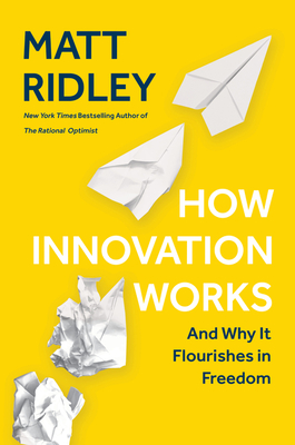 How Innovation Works by Matt Ridley
