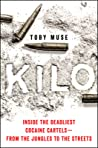 Kilo: Inside the Deadliest Cocaine Cartels - From the Jungles to the Streets