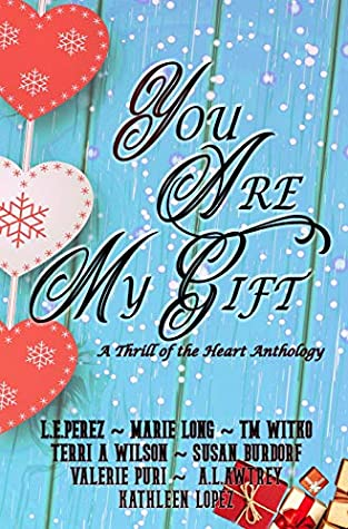 You Are My Gift: A Thrill of the Heart Anthology