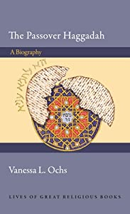 The Passover Haggadah: A Biography