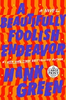 A Beautifully Foolish Endeavor (An Absolutely Remarkable Thing, #2)