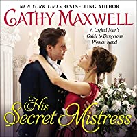 His Secret Mistress: A Logical Man's Guide to Dangerous Women Novel