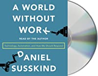 A World Without Work: The Looming Future of Technological Unemployment