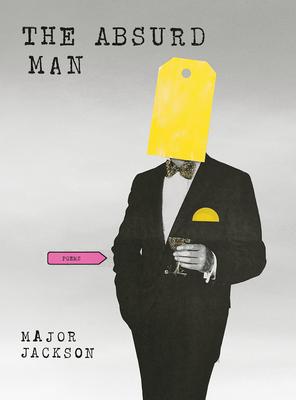 The Absurd Man: Poems