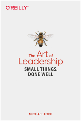 The Art of Leadership by Michael Lopp