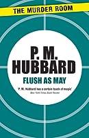 Flush as May. by P.M. Hubbard