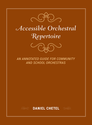 Accessible Orchestral Repertoire: An Annotated Guide for Community and School Orchestras