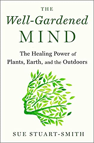 The Well-Gardened Mind by Sue Stuart-Smith