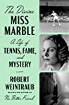 The Divine Miss Marble: A Life of Tennis, Fame, and Mystery