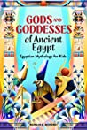 Gods and Goddesses of Ancient Egypt: Egyptian Mythology for Kids