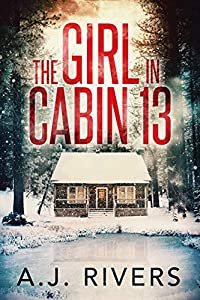 The Girl in Cabin 13 (Emma Griffin FBI Mystery, #1)