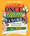 Once Upon a Word: A Word-Origin Dictionary for Kids--Building Vocabulary Through Etymology, Definitions & Stories