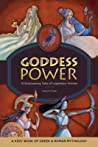 Goddess Power: A Kids' Book of Greek and Roman Mythology: 10 Empowering Tales of Legendary Women