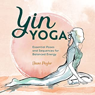 Yin Yoga by Diane Paylor