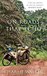 On Roads That Echo: A bicycle journey through Asia and Africa