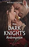 Her Dark Knight's Redemption (Lovers and Legends, Book 8)