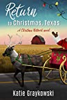 Return to Christmas, Texas: A Christmas Network Novel