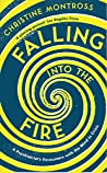Falling into the Fire: A Psychiatrist's Encounters with the Mind in Crisis